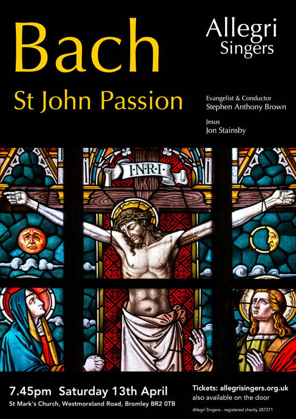 JS Bach - St John Passion Allegri Singers Poster April 13th 2019